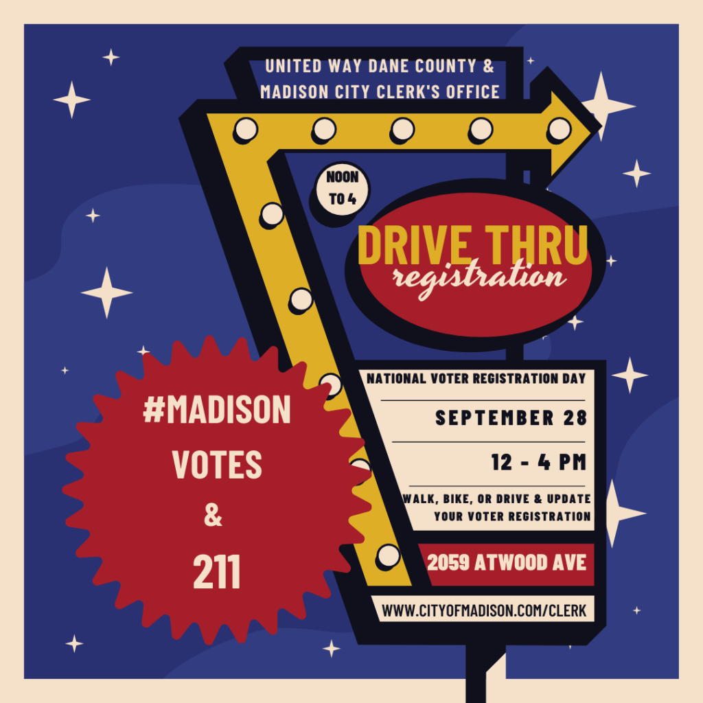 United Way Dane County & Madison City Clerk's Office Drive-thru registration September 28, Noon to 4 PM 2059 Atwood Ave